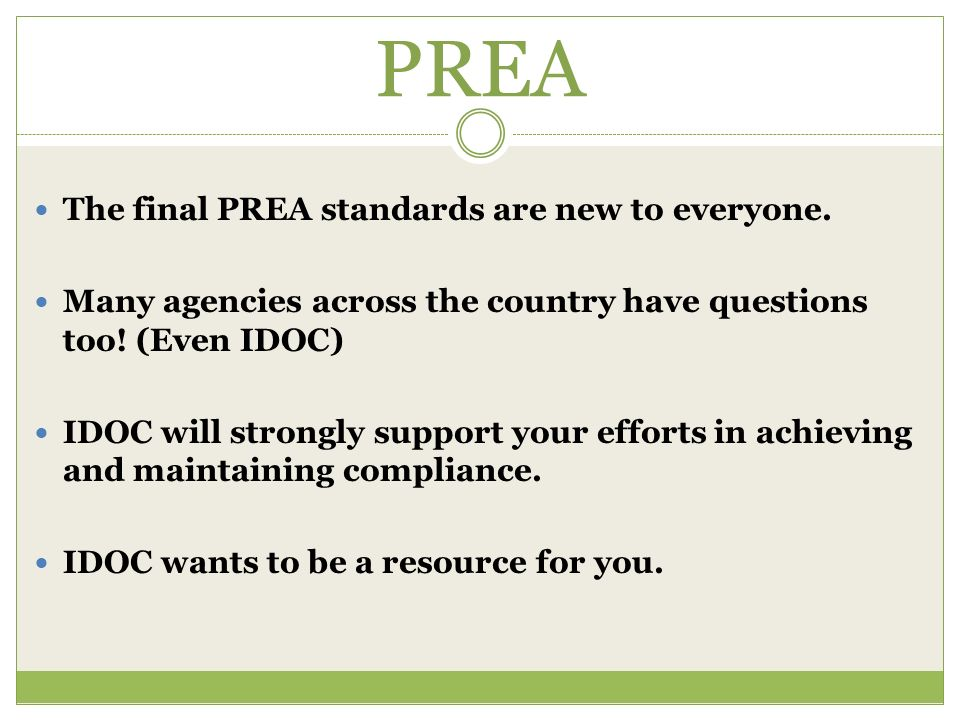 PREA The final PREA standards are new to everyone.