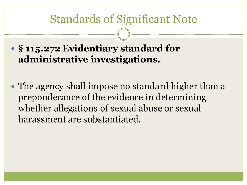 Standards of Significant Note § 115.272 Evidentiary standard for administrative investigations.