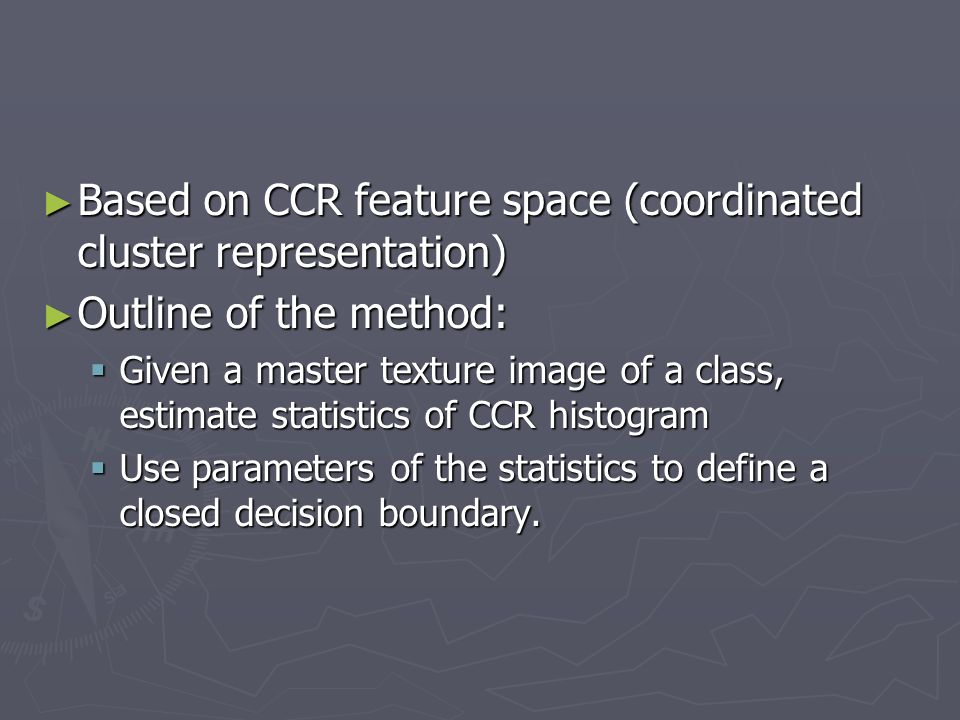 Based on CCR feature space (coordinated cluster representation) Based on CCR feature space (coordinated cluster representation) Outline of the method: