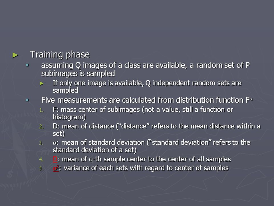 Training phase Training phase assuming Q images of a class are available, a random set of P subimages is sampled assuming Q images of a class are avai
