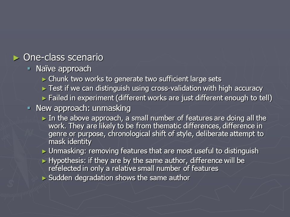 One-class scenario One-class scenario Naïve approach Naïve approach Chunk two works to generate two sufficient large sets Chunk two works to generate