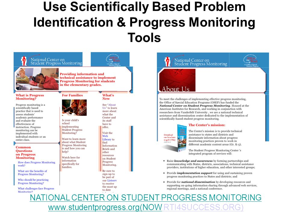 Use Scientifically Based Problem Identification & Progress Monitoring Tools NATIONAL CENTER ON STUDENT PROGRESS MONITORING www.studentprogress.org(NOW