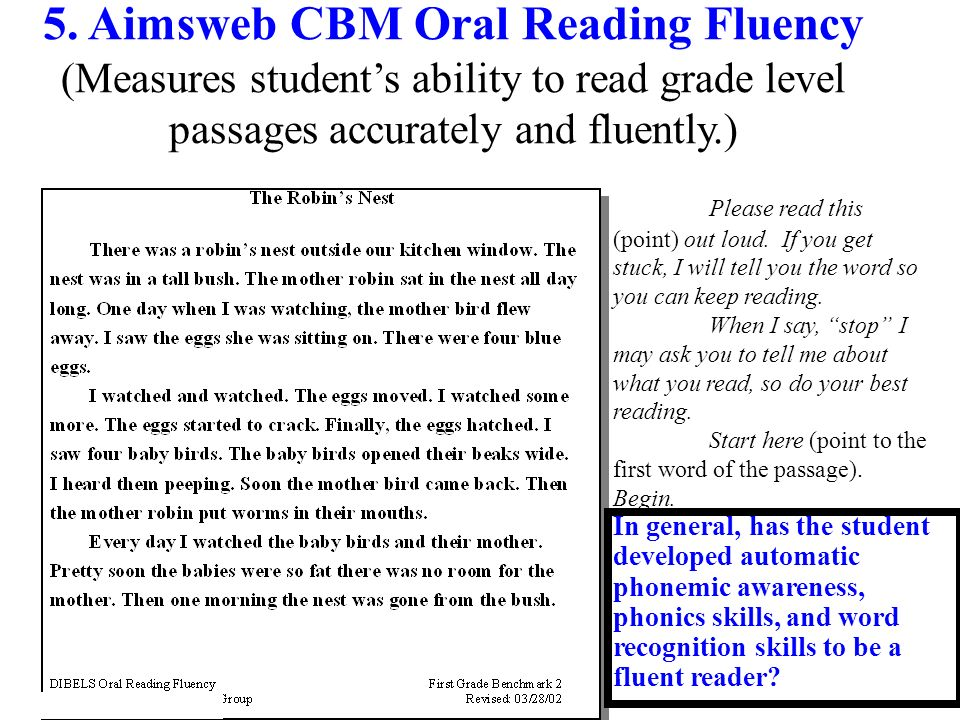 5. Aimsweb CBM Oral Reading Fluency (Measures students ability to read grade level passages accurately and fluently.) Please read this (point) out lou