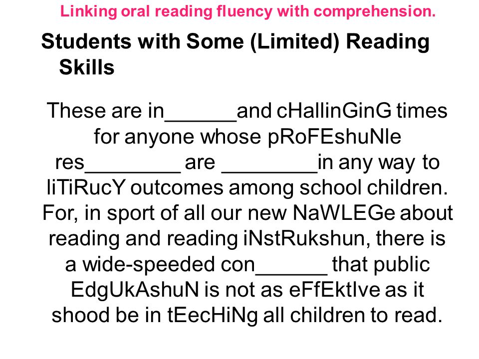 These are in______and cHallinGinG times for anyone whose pRoFEshuNle res________ are ________in any way to liTiRucY outcomes among school children. Fo