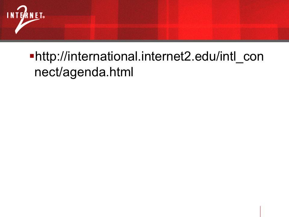 http://international.internet2.edu/intl_con nect/agenda.html