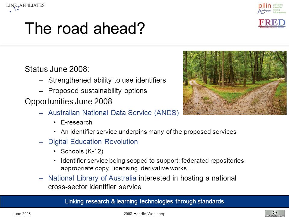 Linking research & learning technologies through standards June 20082008 Handle Workshop The road ahead.