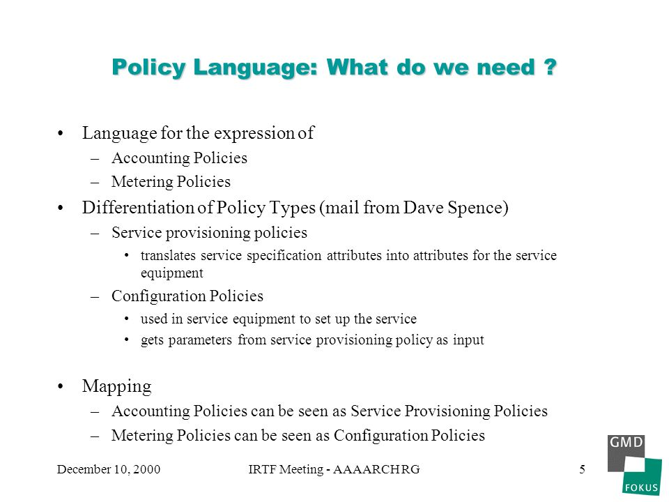 December 10, 2000IRTF Meeting - AAAARCH RG5 Policy Language: What do we need .