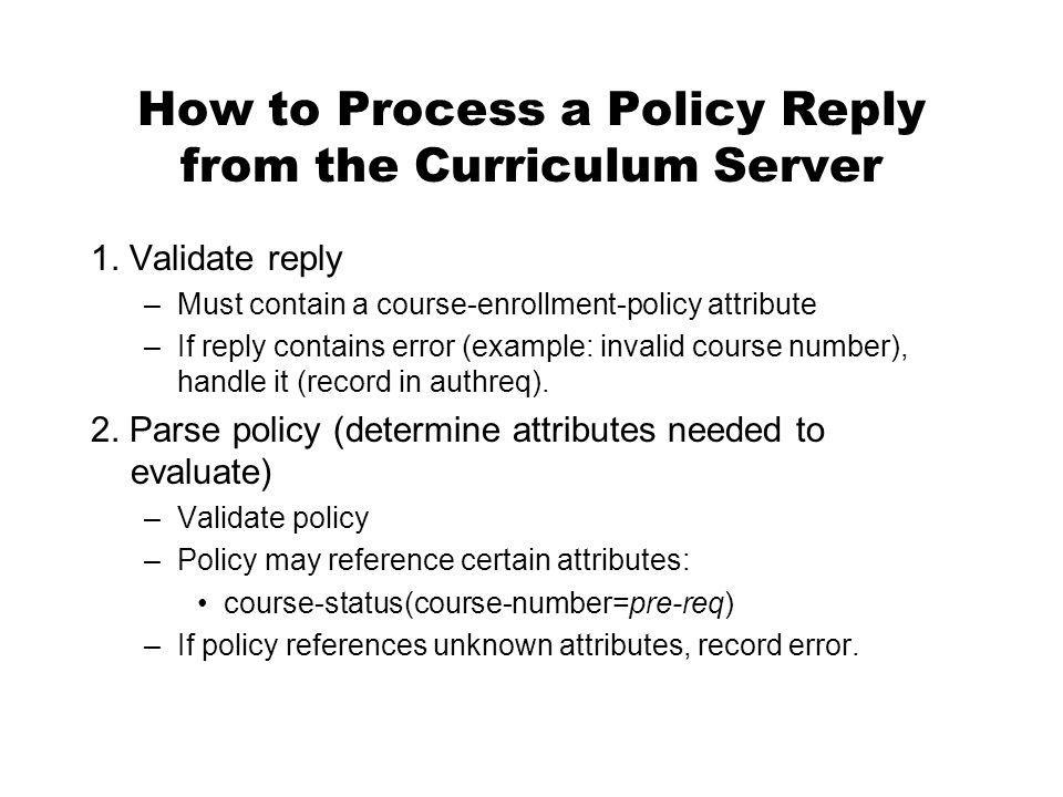 How to Process a Policy Reply from the Curriculum Server 1.