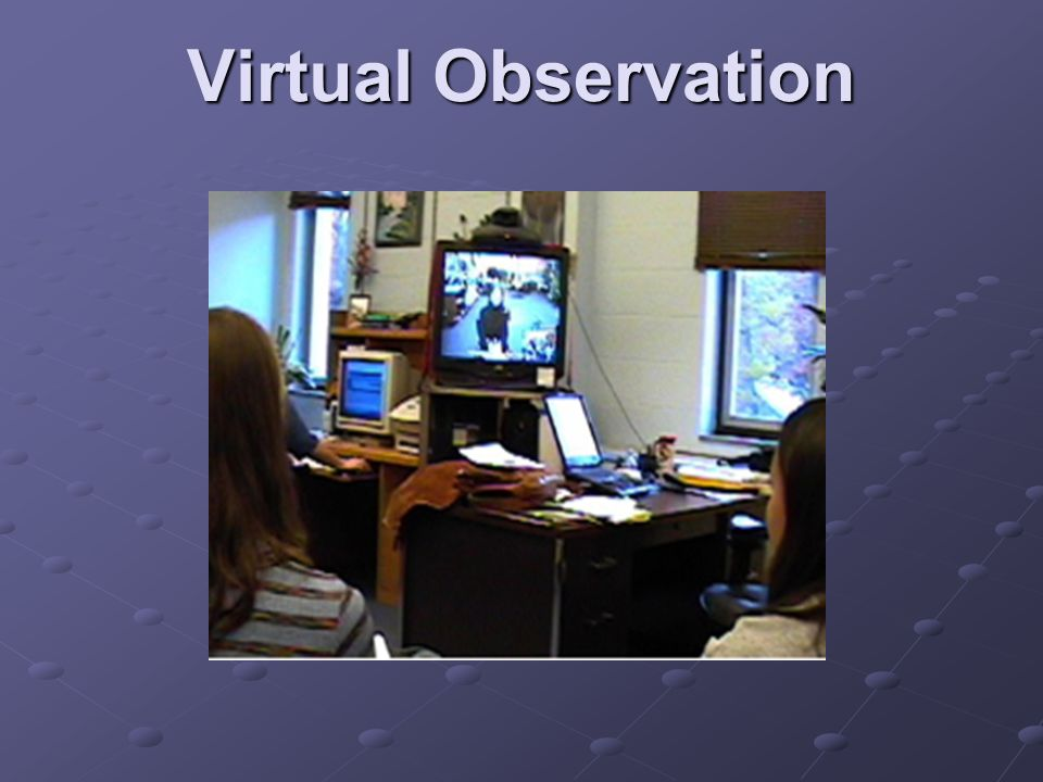 Virtual Observation