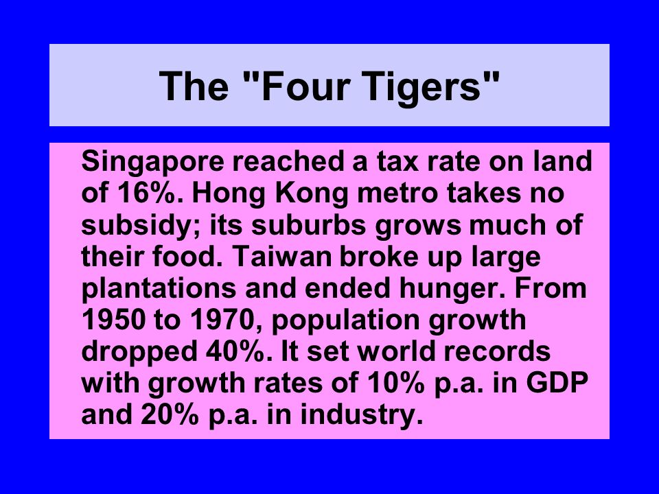 The Four Tigers Singapore reached a tax rate on land of 16%.
