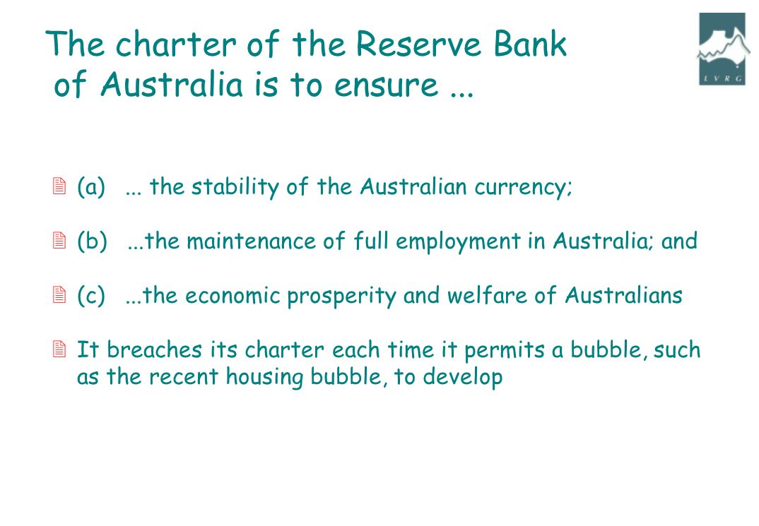 2(a)... the stability of the Australian currency; 2(b)...the maintenance of full employment in Australia; and 2(c)...the economic prosperity and welfa