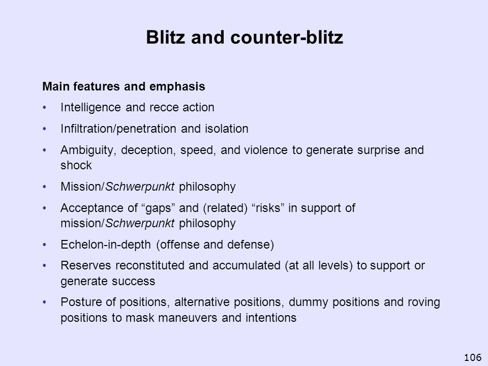 Blitz and counter-blitz Main features and emphasis Intelligence and recce action Infiltration/penetration and isolation Ambiguity, deception, speed, a