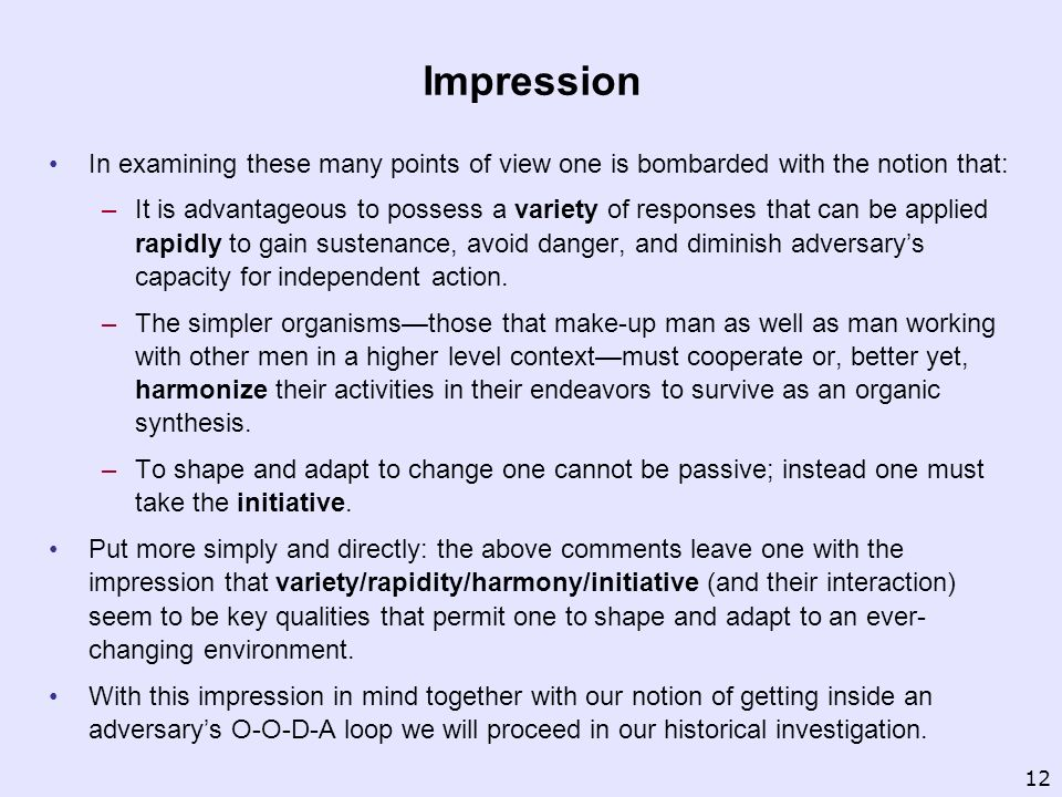 Impression In examining these many points of view one is bombarded with the notion that: –It is advantageous to possess a variety of responses that ca