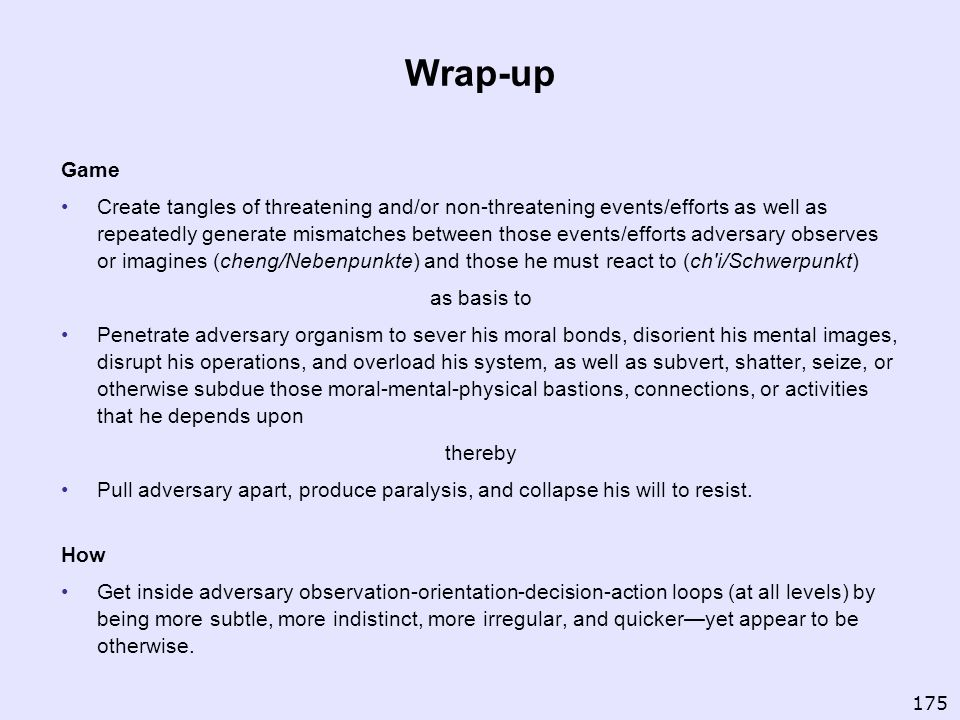 Wrap-up Game Create tangles of threatening and/or non-threatening events/efforts as well as repeatedly generate mismatches between those events/effort