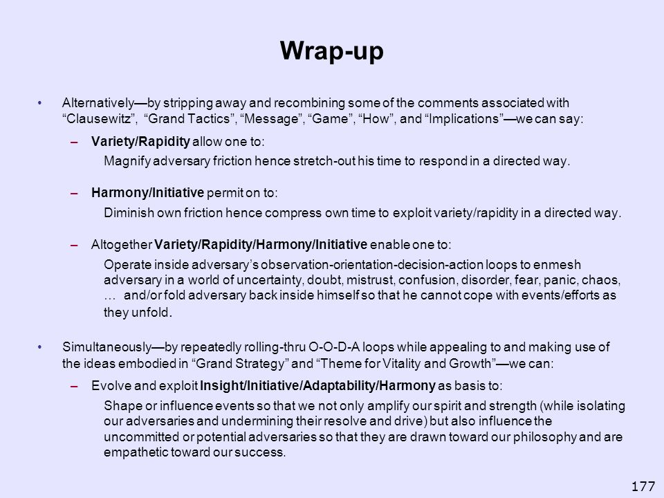 Wrap-up Alternativelyby stripping away and recombining some of the comments associated with Clausewitz, Grand Tactics, Message, Game, How, and Implica