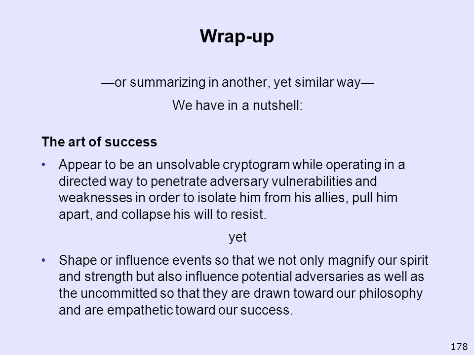 Wrap-up or summarizing in another, yet similar way We have in a nutshell: The art of success Appear to be an unsolvable cryptogram while operating in