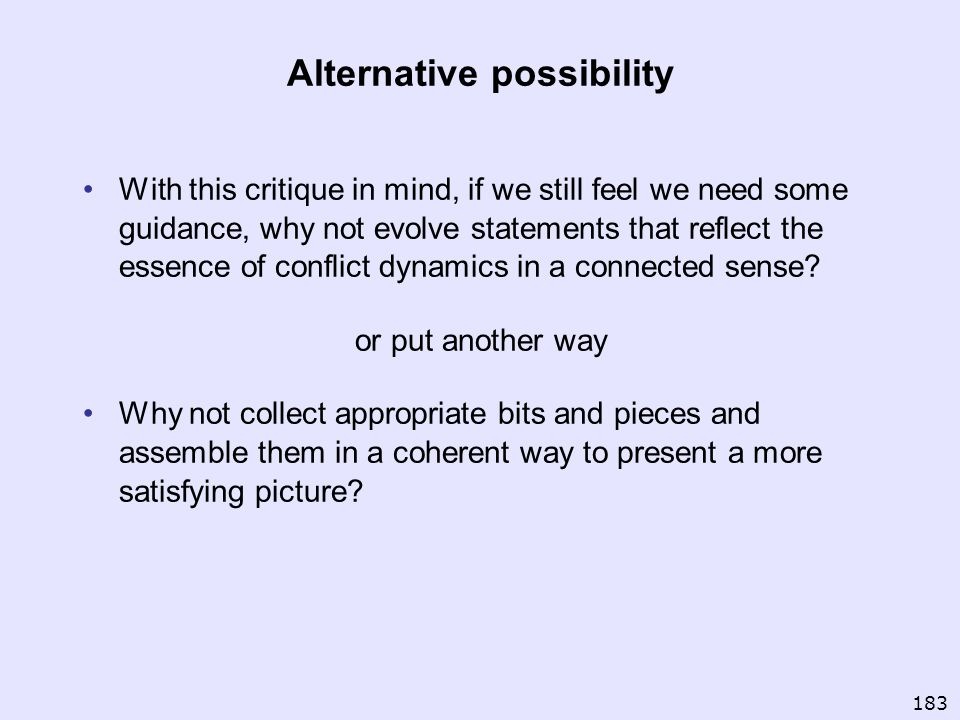 Alternative possibility With this critique in mind, if we still feel we need some guidance, why not evolve statements that reflect the essence of conf