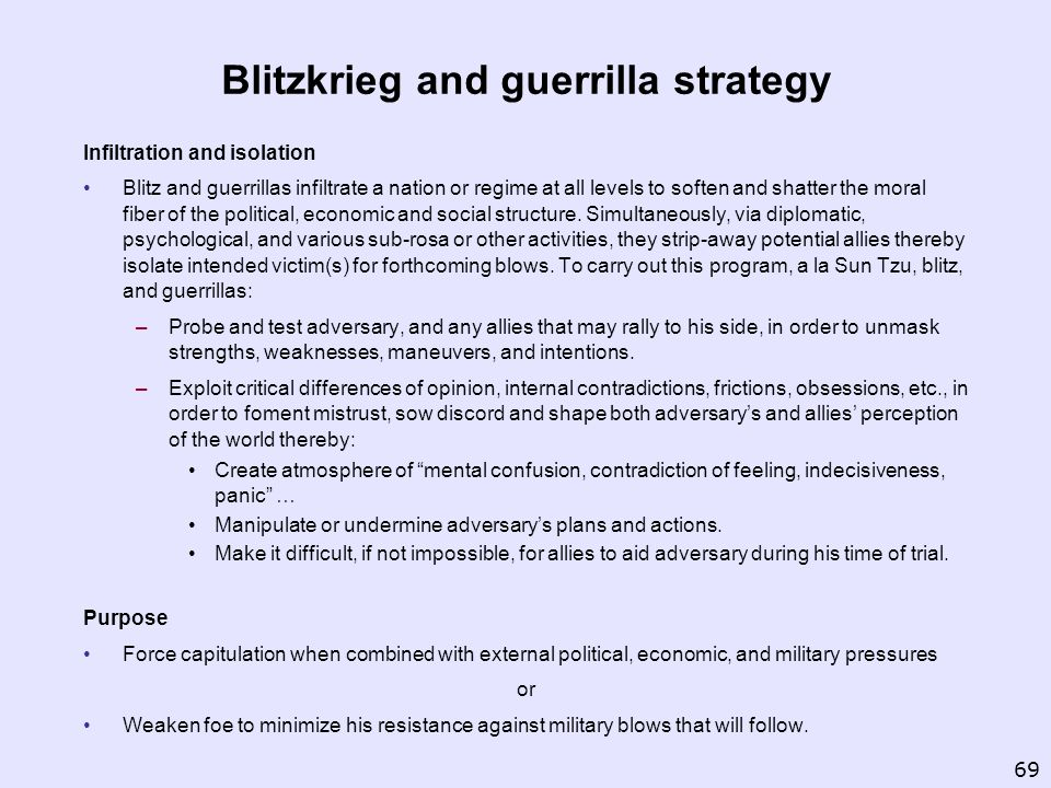 Blitzkrieg and guerrilla strategy Infiltration and isolation Blitz and guerrillas infiltrate a nation or regime at all levels to soften and shatter th