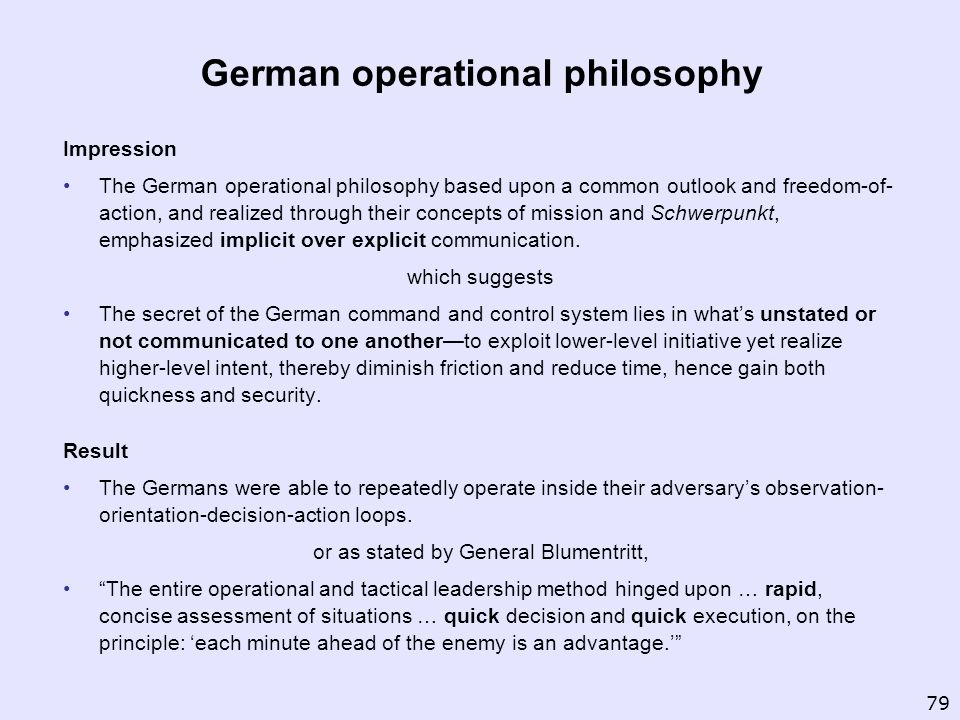 German operational philosophy Impression The German operational philosophy based upon a common outlook and freedom-of- action, and realized through th