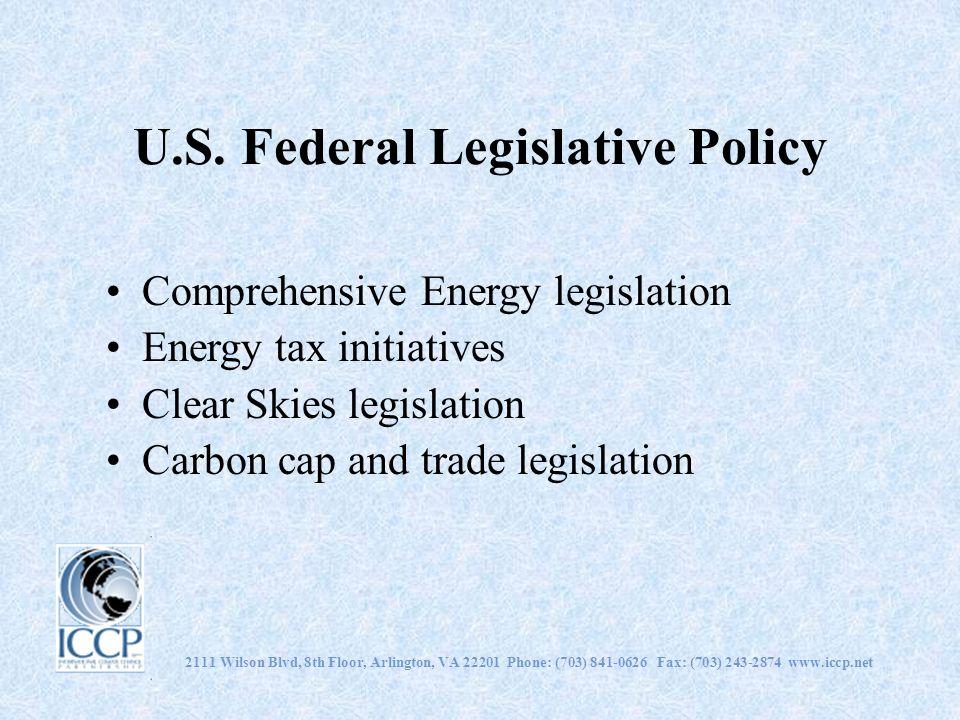 U.S. Federal Legislative Policy Comprehensive Energy legislation Energy tax initiatives Clear Skies legislation Carbon cap and trade legislation 2111