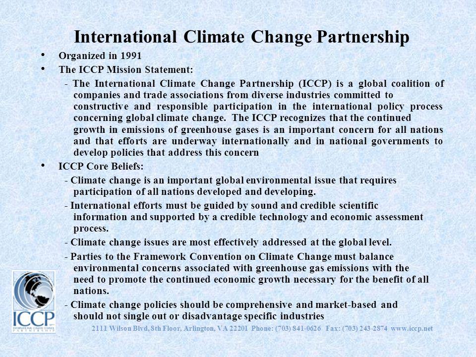 2111 Wilson Blvd, 8th Floor, Arlington, VA 22201 Phone: (703) 841-0626 Fax: (703) 243-2874 www.iccp.net International Climate Change Partnership Organ