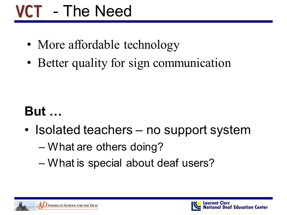 - The Need But … Isolated teachers – no support system –What are others doing.