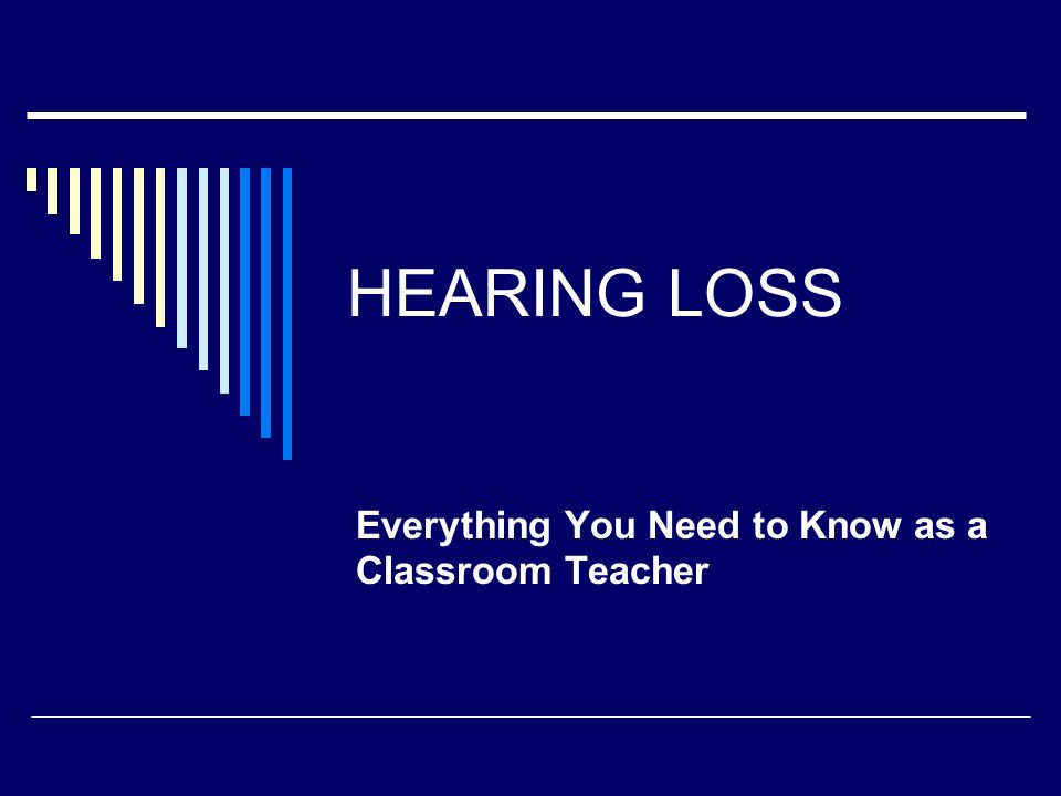 HEARING LOSS Everything You Need to Know as a Classroom Teacher