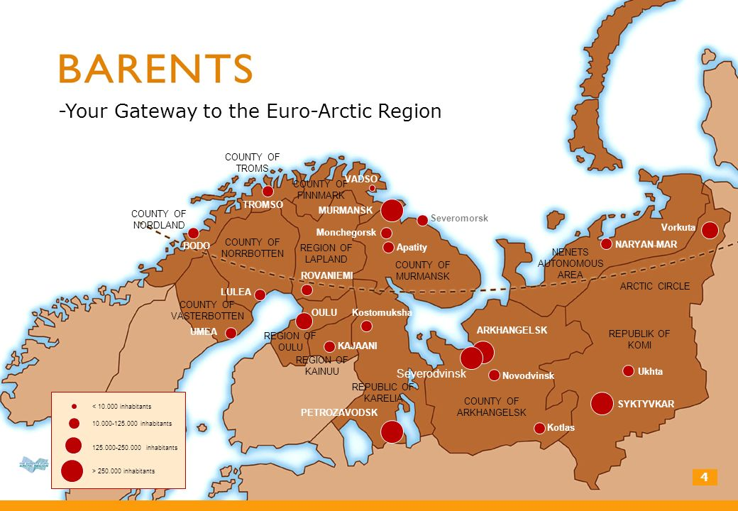 -Your Gateway to the Euro-Arctic Region 4 COUNTY OF TROMS COUNTY OF NORDLAND COUNTY OF FINNMARK COUNTY OF NORRBOTTEN COUNTY OF VASTERBOTTEN REGION OF