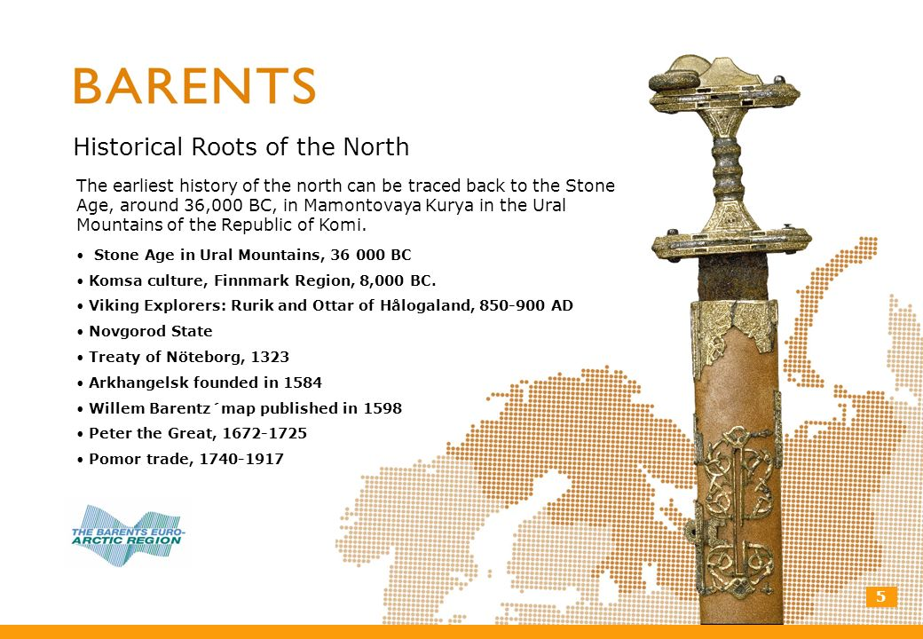 5 Historical Roots of the North The earliest history of the north can be traced back to the Stone Age, around 36,000 BC, in Mamontovaya Kurya in the Ural Mountains of the Republic of Komi.