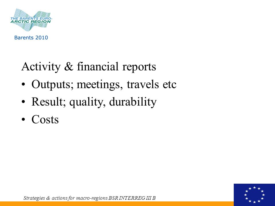 Costs Real costs Cost in Nordic countries Nordic travel costs to Russia Russian partners – travel & accommodation Euro Strategies & actions for macro-regions BSR INTERREG III B