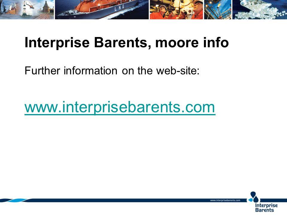 Interprise Barents, moore info Further information on the web-site: www.interprisebarents.com
