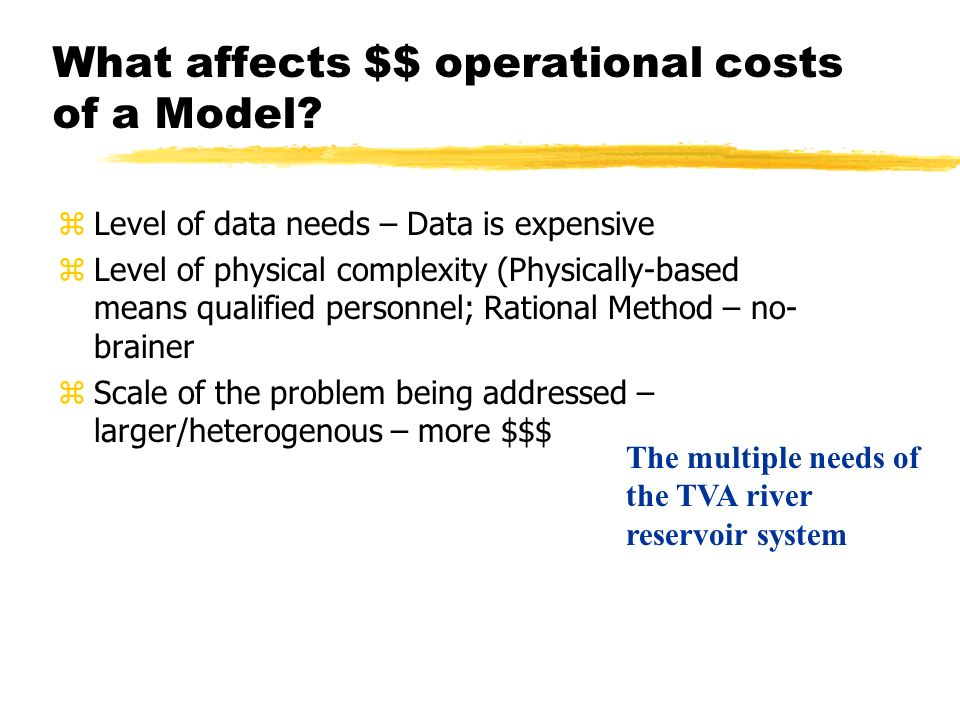 What affects $$ operational costs of a Model.