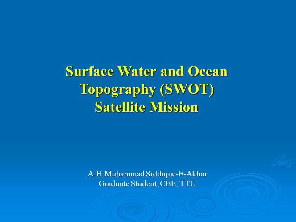 Data Collection & Processing o Instrument check (at least 3 months) o Space-Time Sampling o Repeating Period: 22-days o Calibration and Validation Phase o Ensure the required data volume and adequate spatial coverage (3-day sampling) o Verified by an independent measurement or analysis during a post-launch validation period o Sea surface heights (SSH) and terrestrial water heights over a 120 km wide swath with a +/-10 km gap at the nadir track