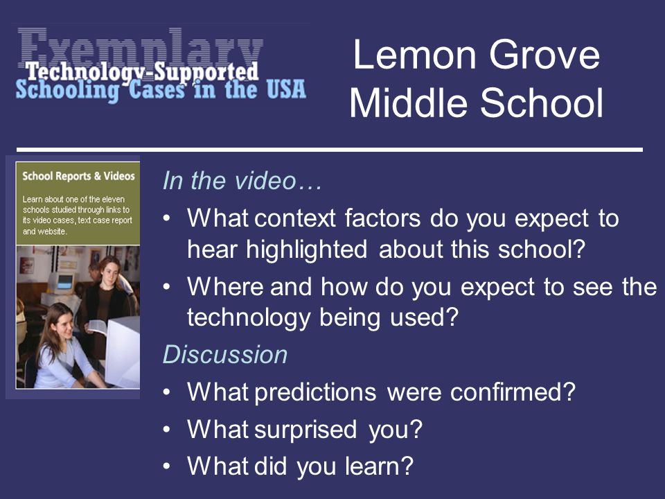 Lemon Grove Middle School In the video… What context factors do you expect to hear highlighted about this school? Where and how do you expect to see t