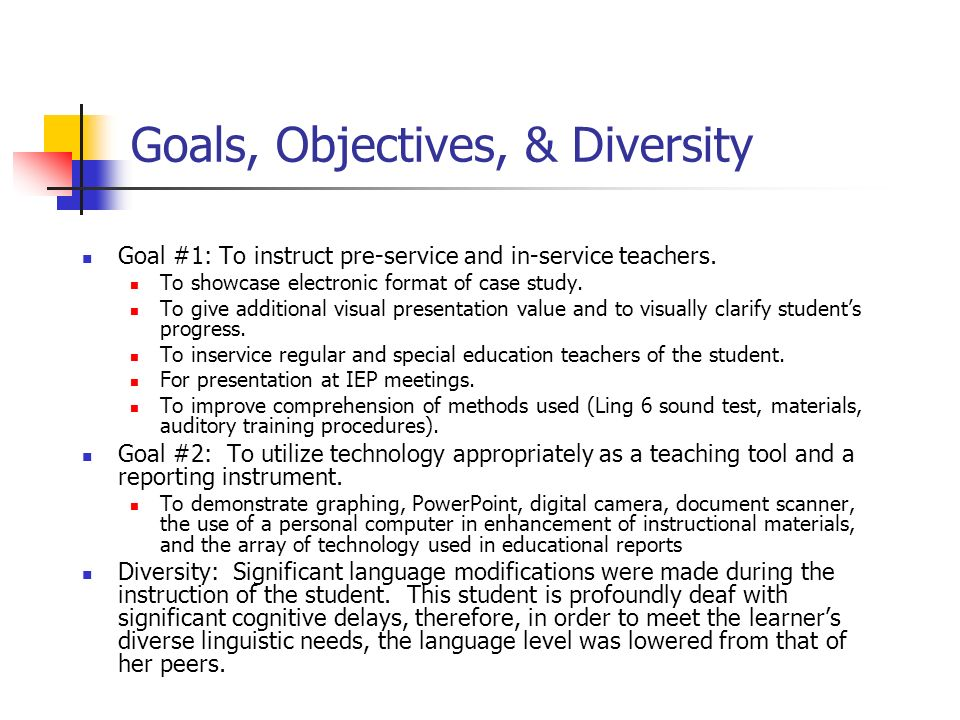 Goals, Objectives, & Diversity Goal #1: To instruct pre-service and in-service teachers.