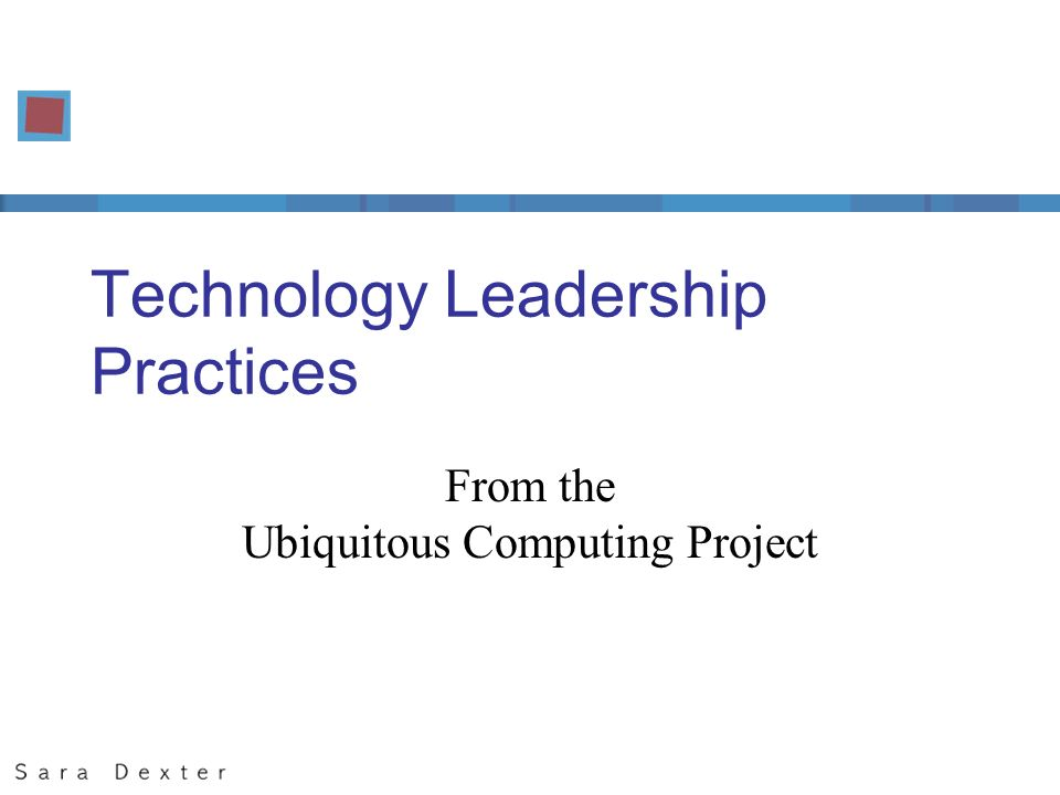 Technology Leadership Practices From the Ubiquitous Computing Project