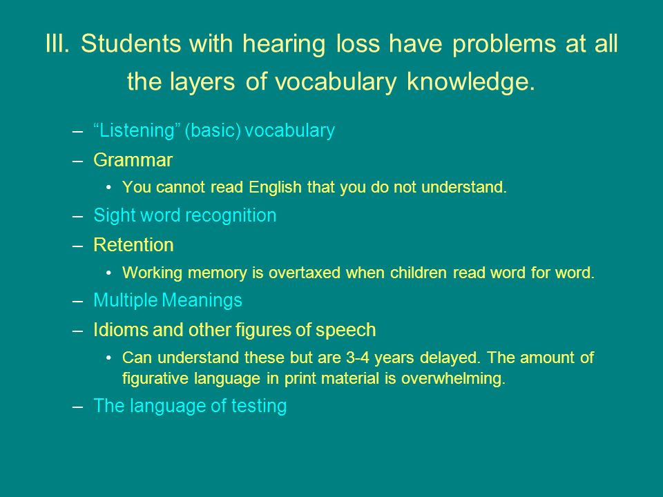 III.Students with hearing loss have problems at all the layers of vocabulary knowledge.