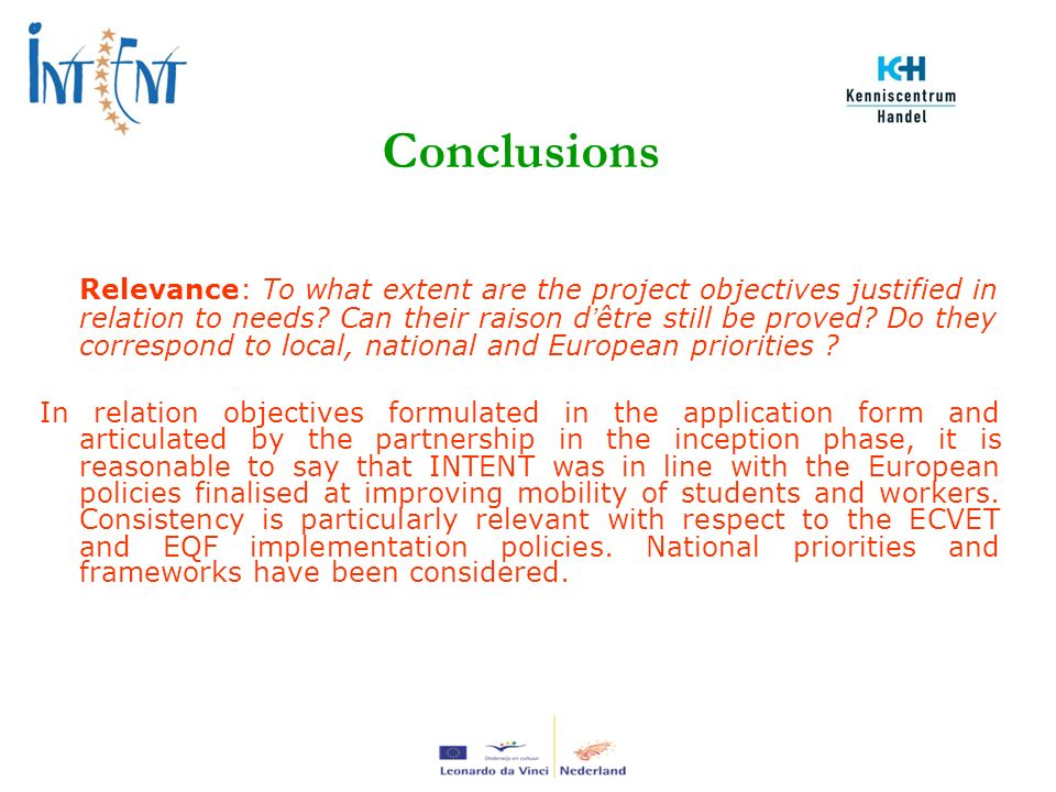 Relevance: To what extent are the project objectives justified in relation to needs.