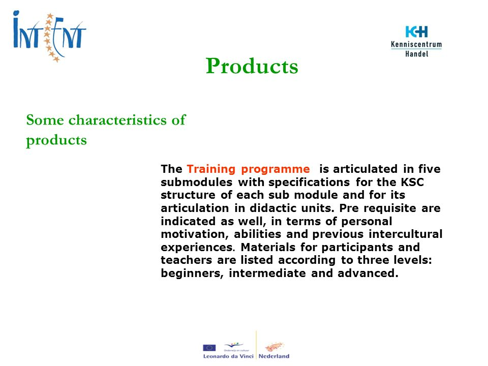 Products Some characteristics of products The Training programme is articulated in five submodules with specifications for the KSC structure of each sub module and for its articulation in didactic units.