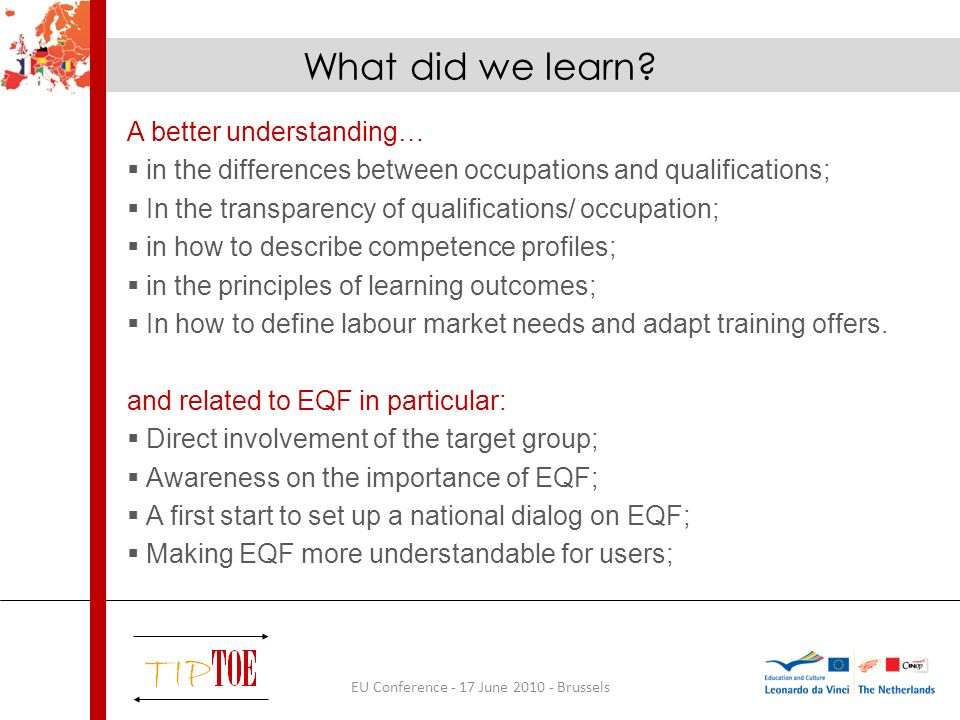 What did we learn? A better understanding… in the differences between occupations and qualifications; In the transparency of qualifications/ occupatio