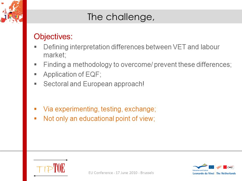 EU Conference - 17 June 2010 - Brussels Objectives: Defining interpretation differences between VET and labour market; Finding a methodology to overco