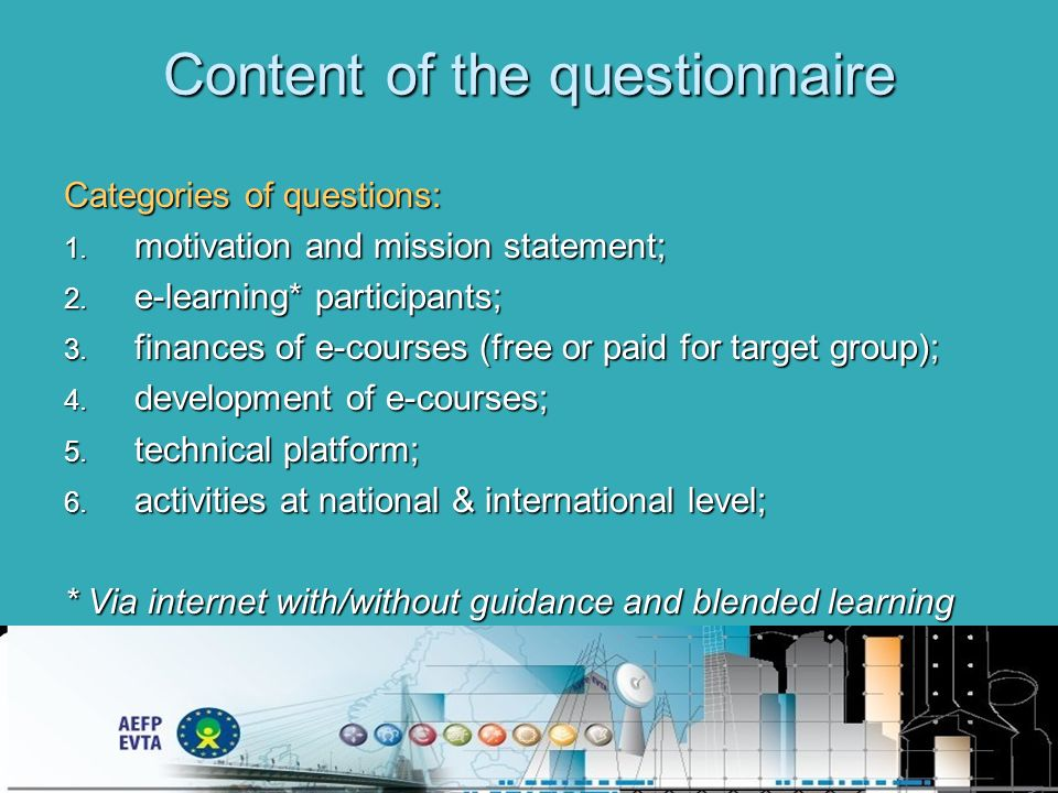 Content of the questionnaire Categories of questions: 1.