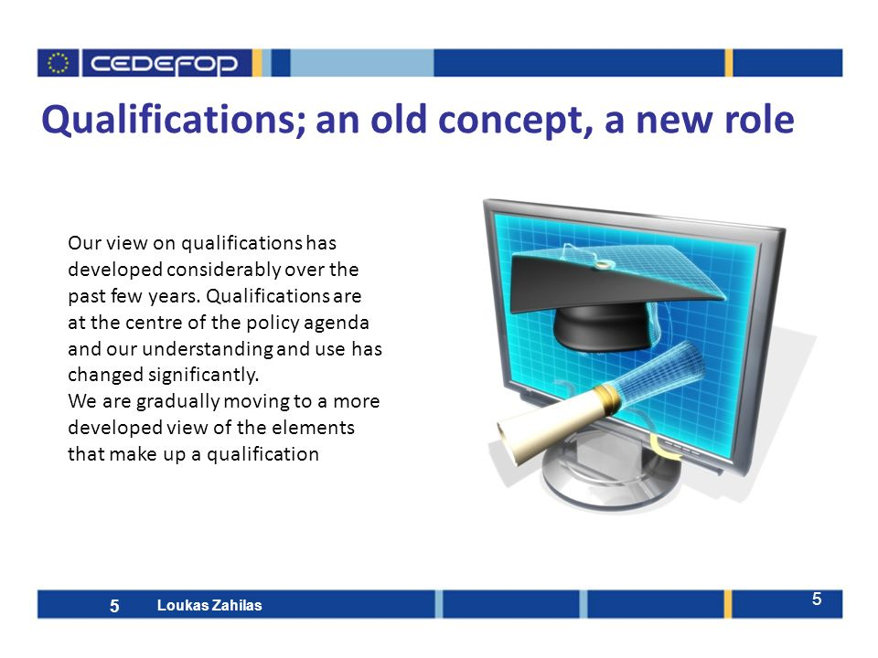 5 Our view on qualifications has developed considerably over the past few years. Qualifications are at the centre of the policy agenda and our underst