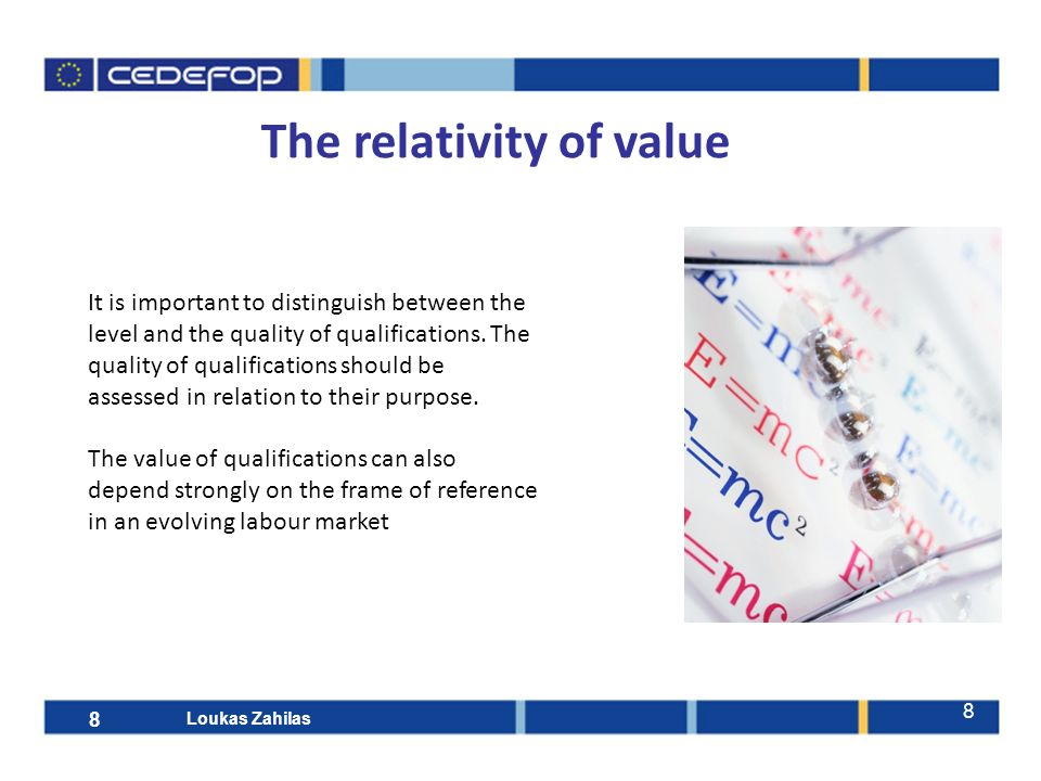 8 The relativity of value It is important to distinguish between the level and the quality of qualifications.