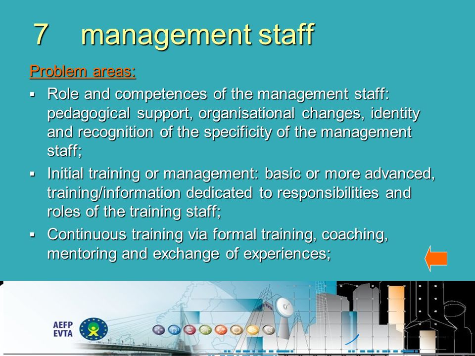 7management staff Problem areas: Role and competences of the management staff: pedagogical support, organisational changes, identity and recognition o
