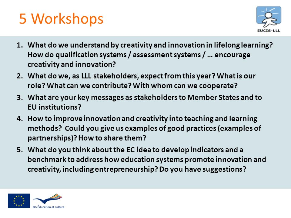 1.What do we understand by creativity and innovation in lifelong learning? How do qualification systems / assessment systems / … encourage creativity