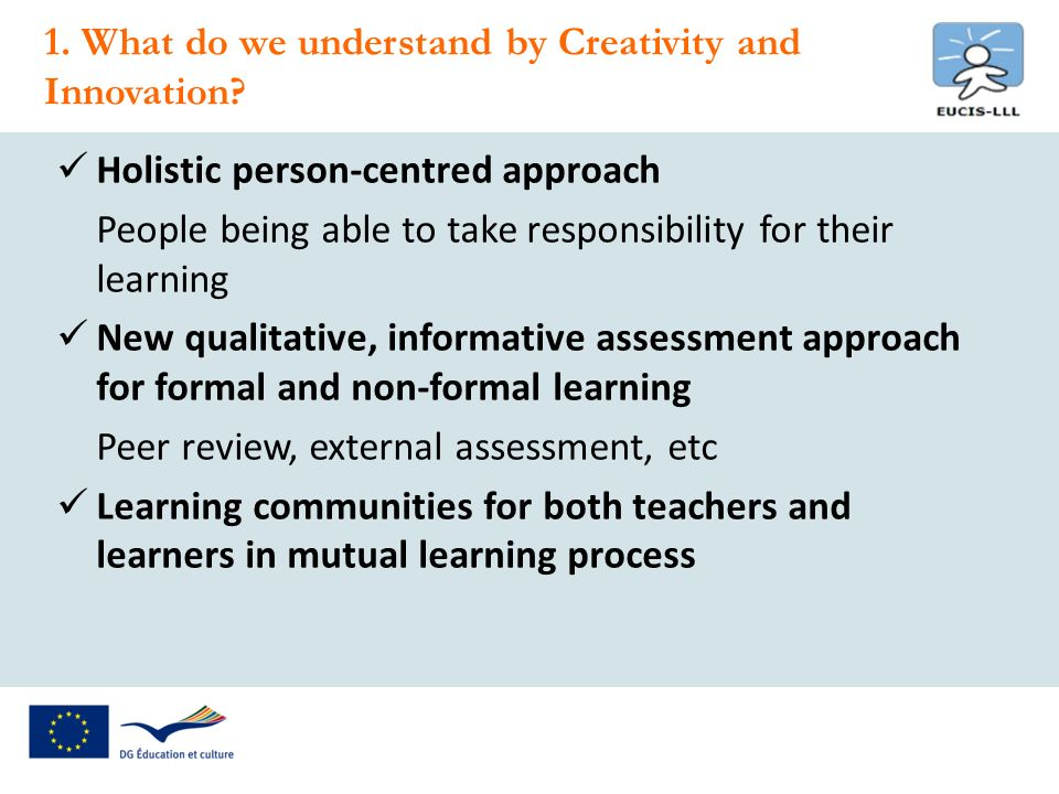 Holistic person-centred approach People being able to take responsibility for their learning New qualitative, informative assessment approach for form