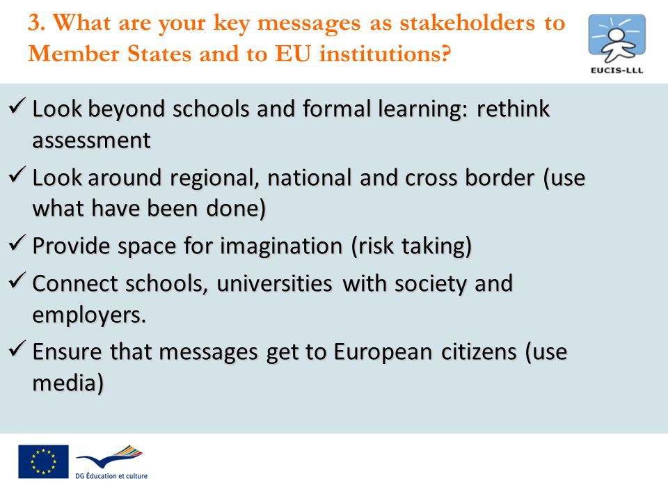 3. What are your key messages as stakeholders to Member States and to EU institutions.