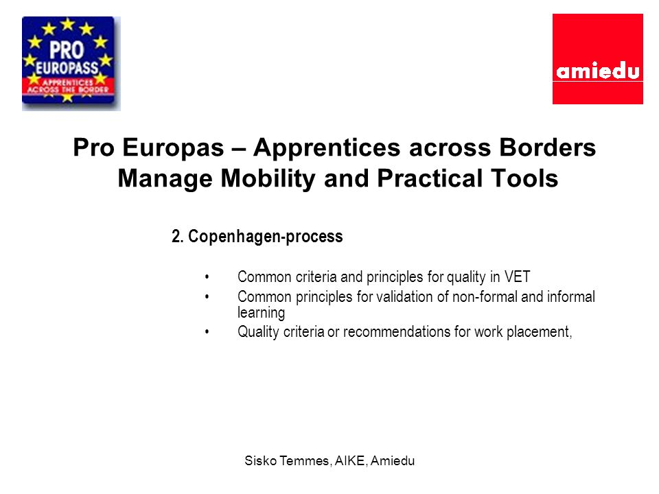 Sisko Temmes, AIKE, Amiedu Pro Europas – Apprentices across Borders Manage Mobility and Practical Tools 2.
