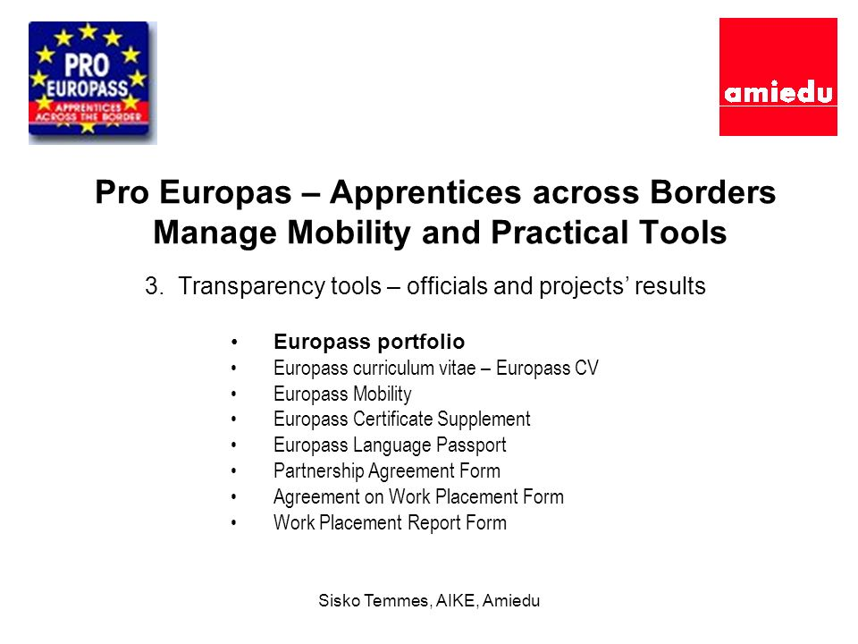 Sisko Temmes, AIKE, Amiedu Pro Europas – Apprentices across Borders Manage Mobility and Practical Tools 3.